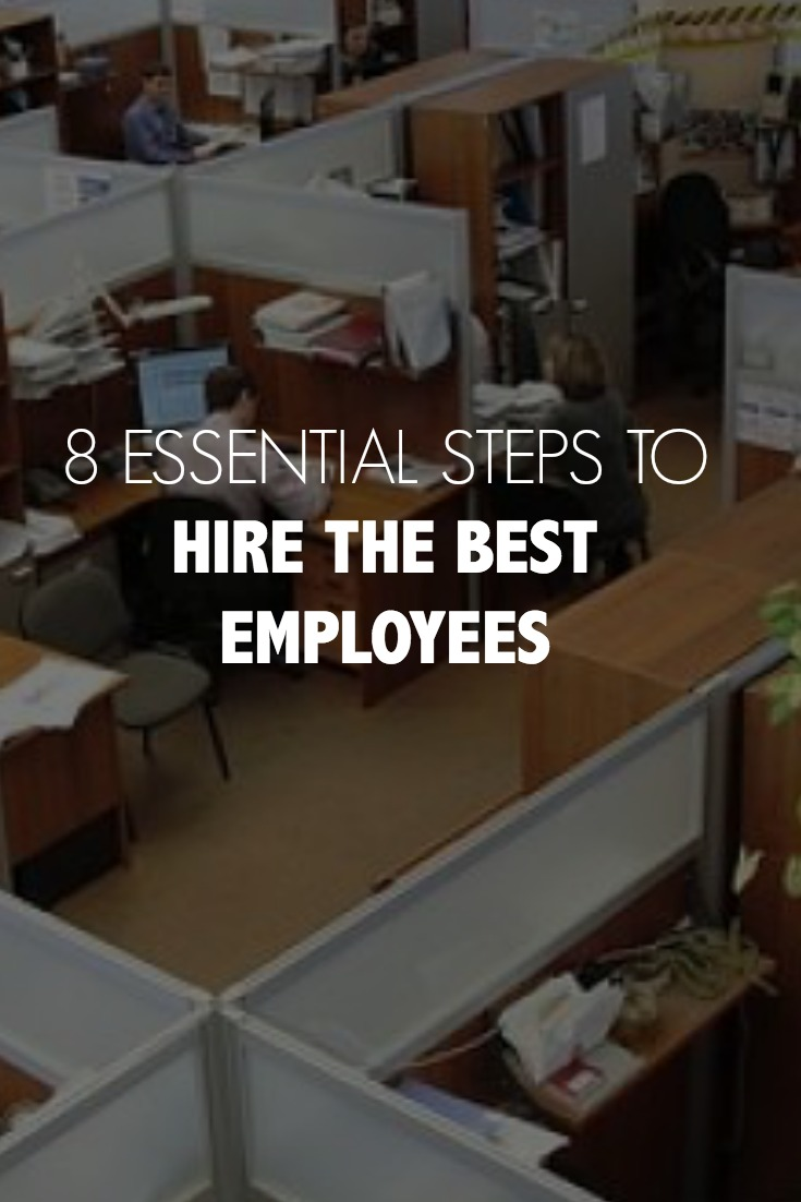 8 essential steps to hire the best employees