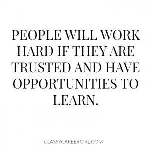 People will work hard if they are trusted