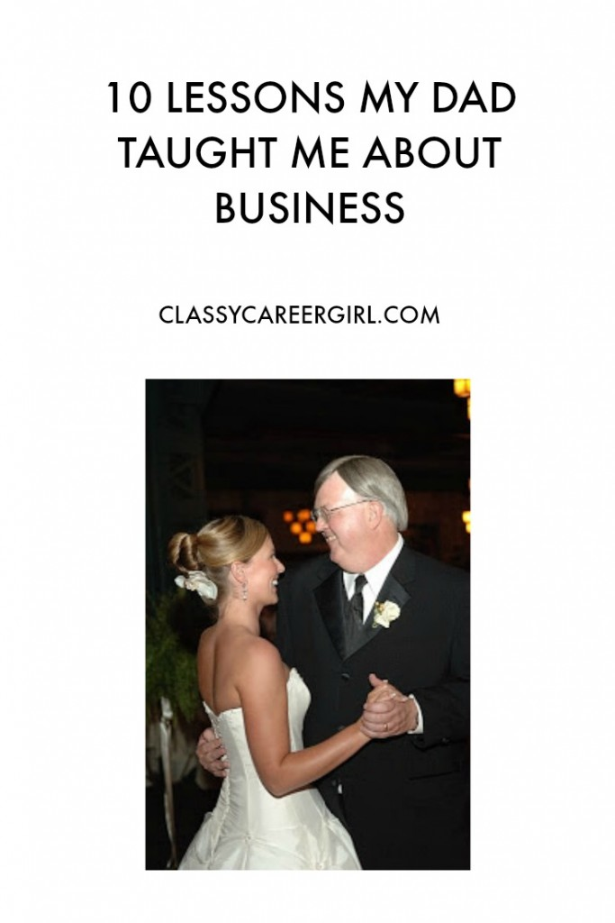 10 Lessons My Dad Taught Me About Business