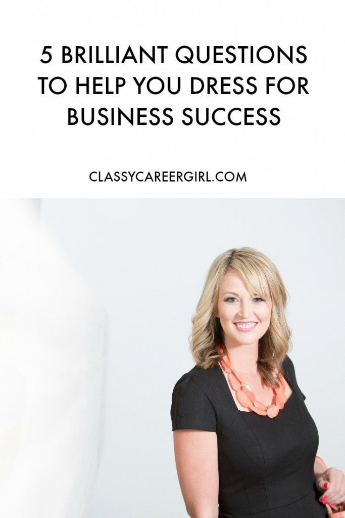 5 Brilliant Questions To Help You Dress For Business Success