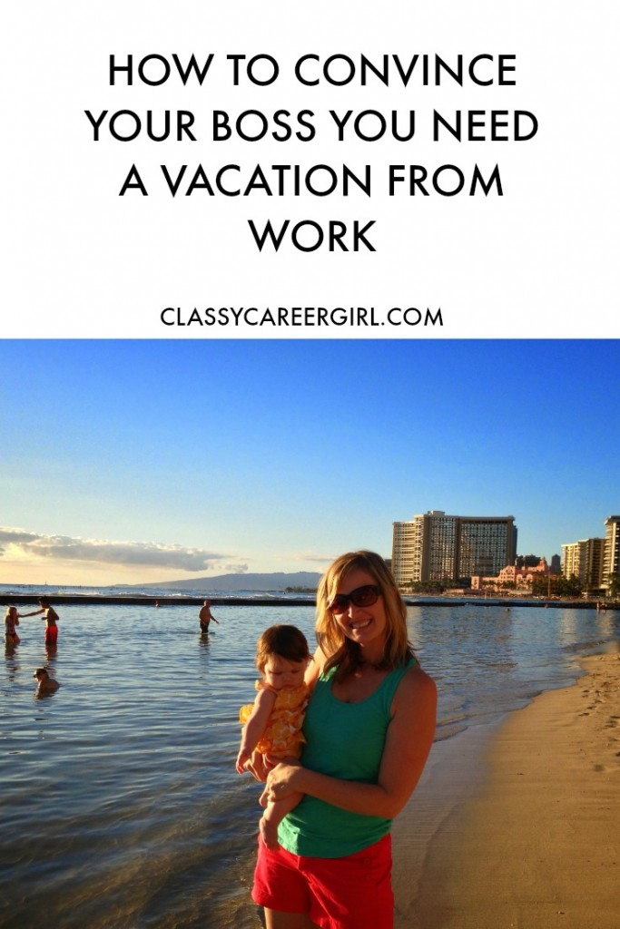 How to convince your boss you need a vacation from work