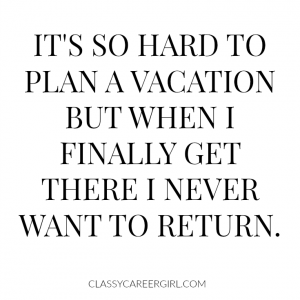 It's so hard to plan a vacation.