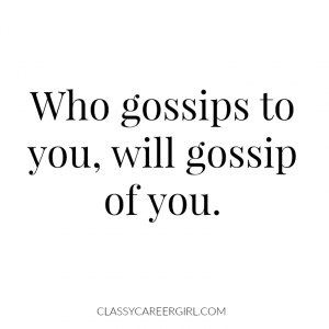 Who gossips to you, will gossip of you.