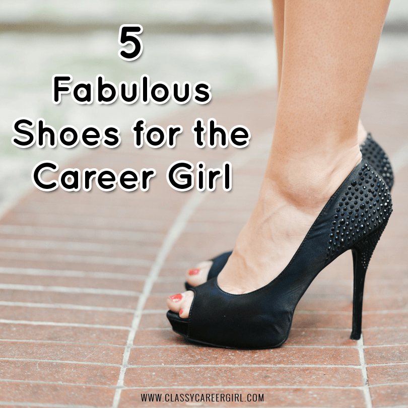5 Fabulous Shoes for the Career Girl