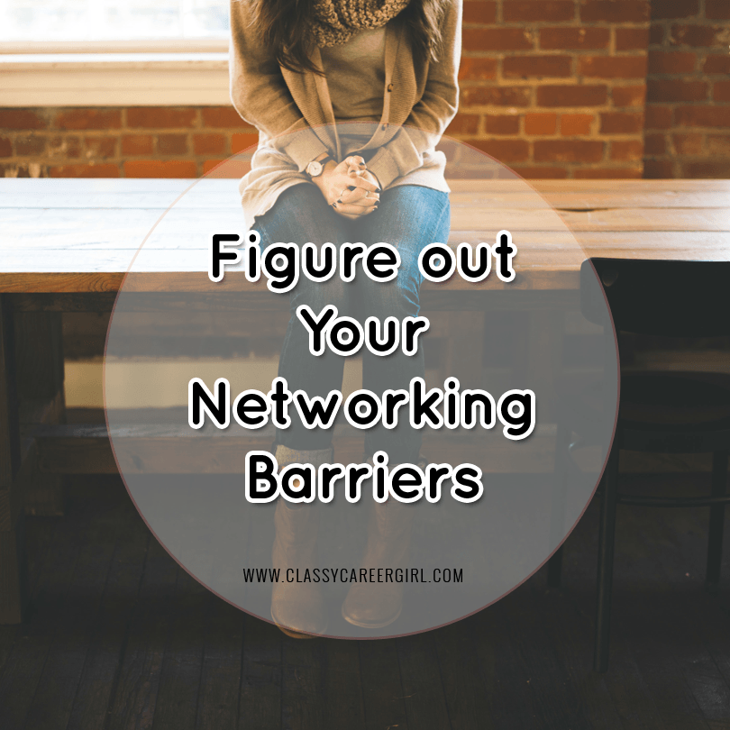 Figure out Your Networking Barriers