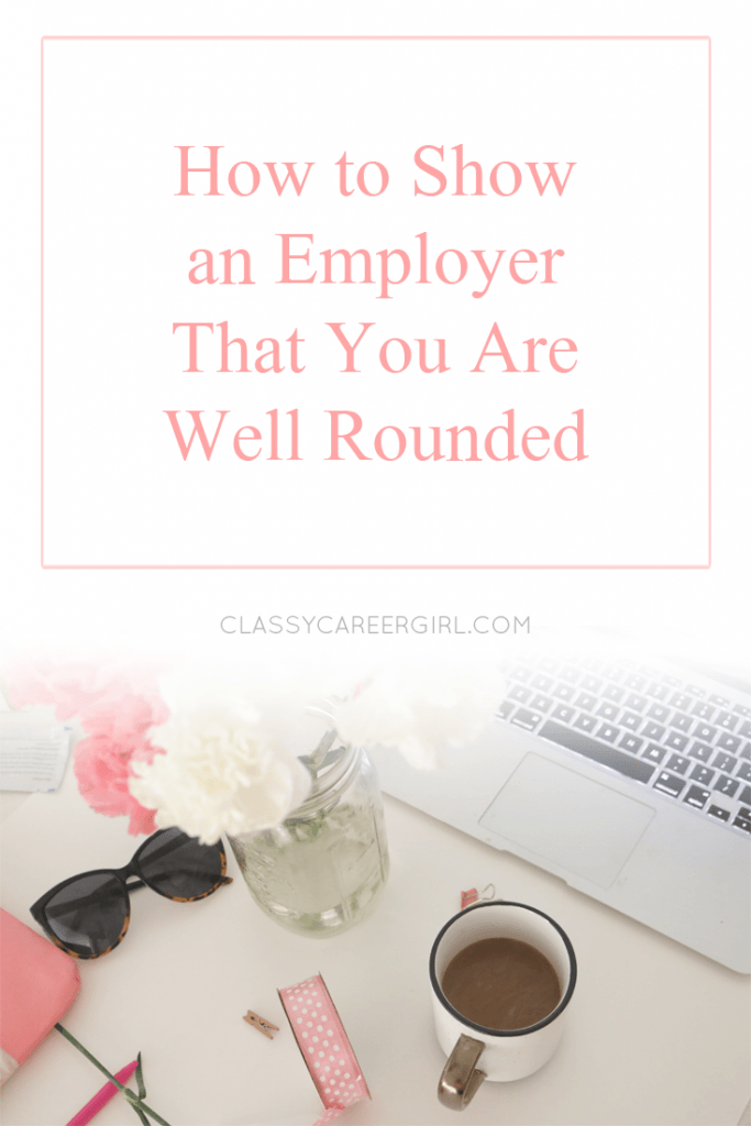 How To Show An Employer That You Are Well Rounded