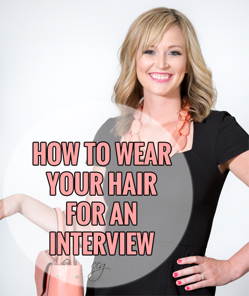 How To Wear Your Hair During An Interview