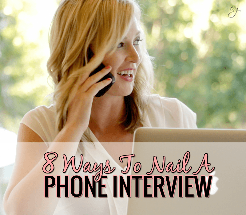 8 Ways To Nail Your Next Phone Interview | Classy Career Girl