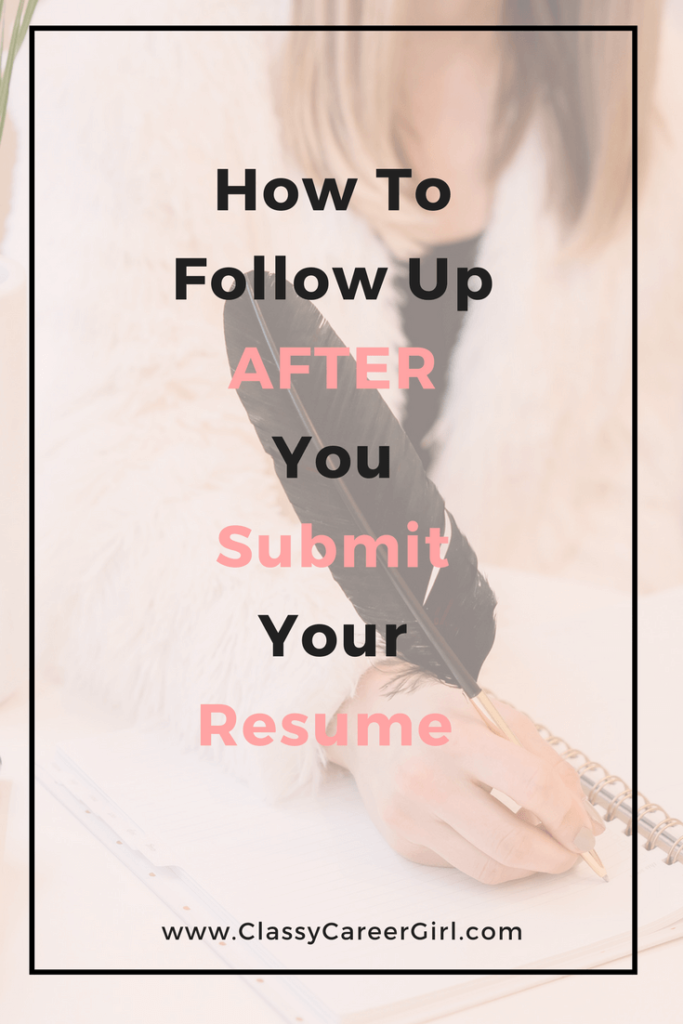 How To Follow Up After You Submit Your Resume Classy Career Girl