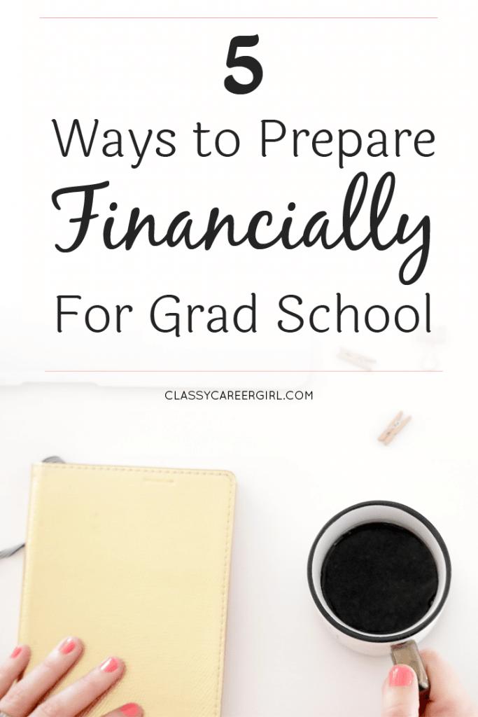 5 Ways to Prepare Financially For Grad School