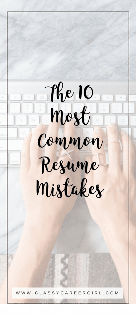 the 10 most common resume mistakes to avoid classy career girl