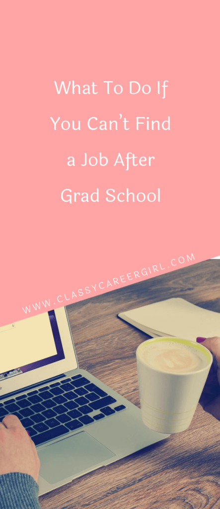 What To Do If You Can't Find a Job After Grad School