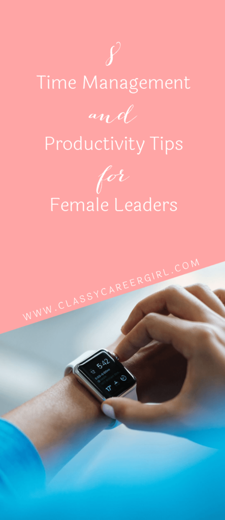 8 Time Management and Productivity Tips for Female Leaders