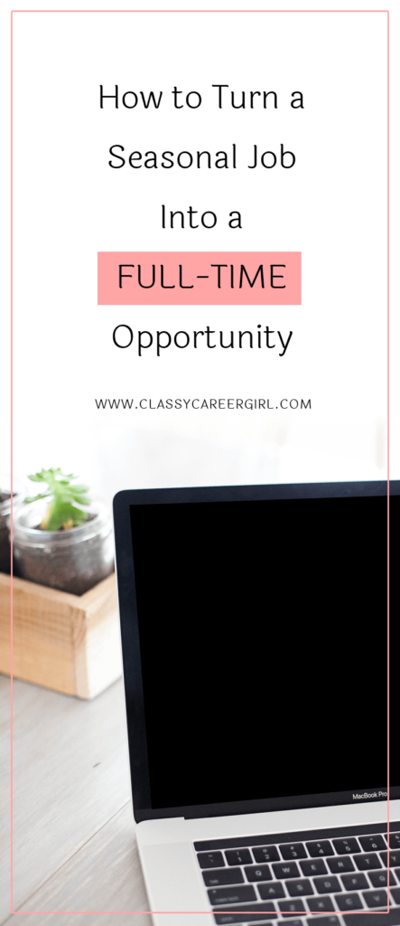 How to Turn a Seasonal Job Into a Full-Time Opportunity