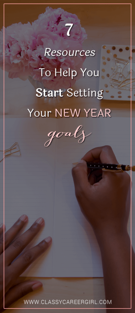 7 Resources To Help You Start Setting Your New Year Goals