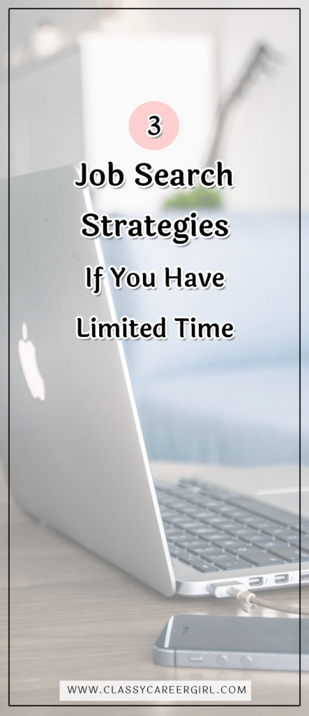 3 Job Search Strategies If You Have Limited Time