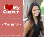 "I Love My Career Case Study- Vivian Ly: ""I got 3 job offers!"""