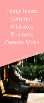 Filing Taxes: Common Mistakes New Business Owners Make
