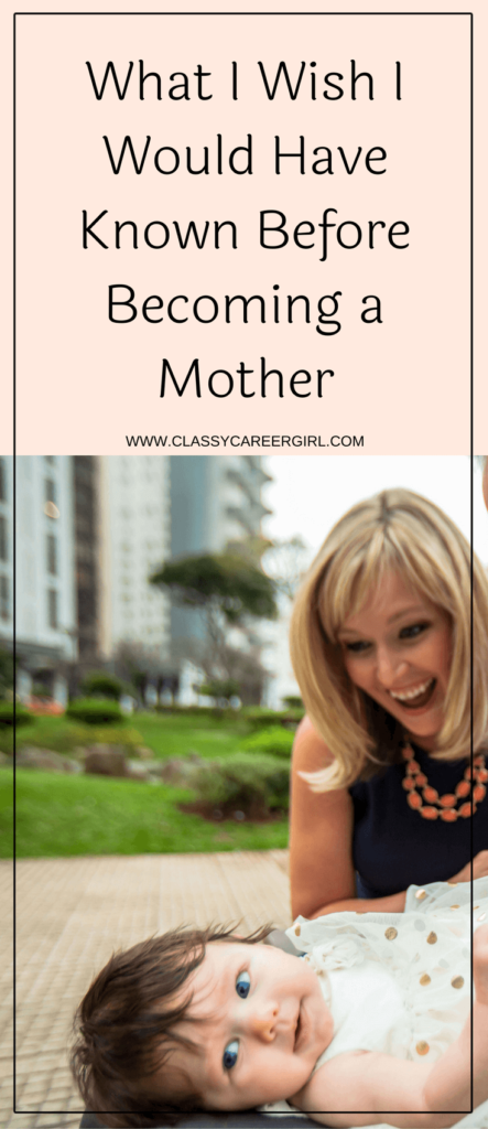 What I Wish I Would Have Known Before Becoming a Mother