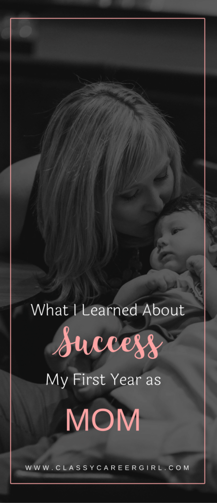 What I Learned About Success My First Year As Mom