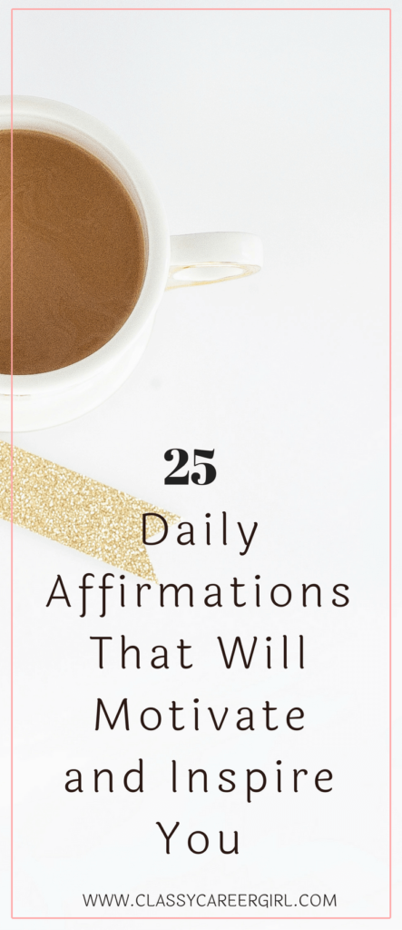 25 Daily Affirmations That Will Motivate You