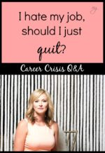 Career Crisis Q&A: I hate my job, should I just quit? (VIDEO)