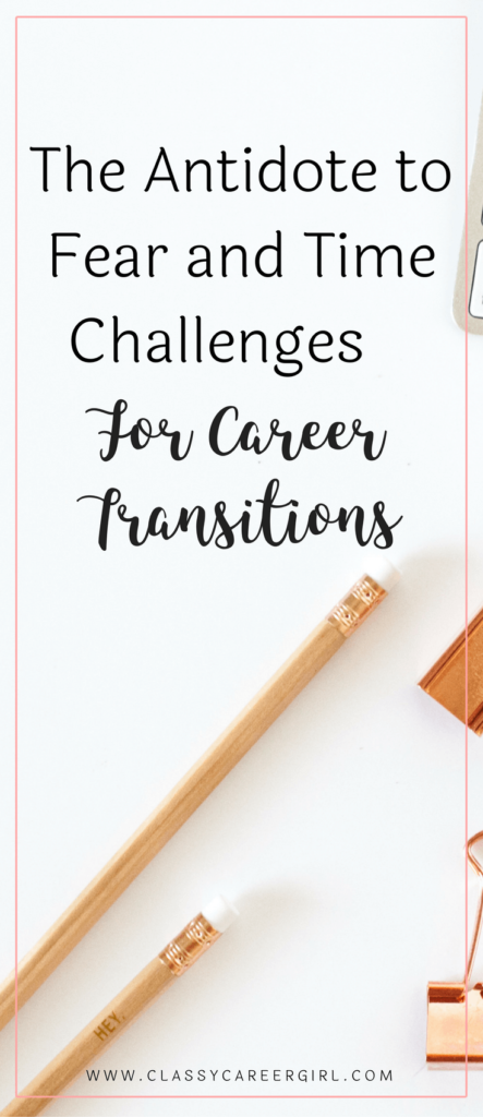 The Antidote to Fear and Time Challenges For Career Transitions