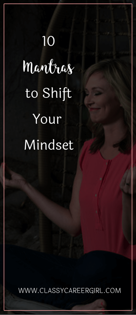 10 Mantras to Shift Your Mindset