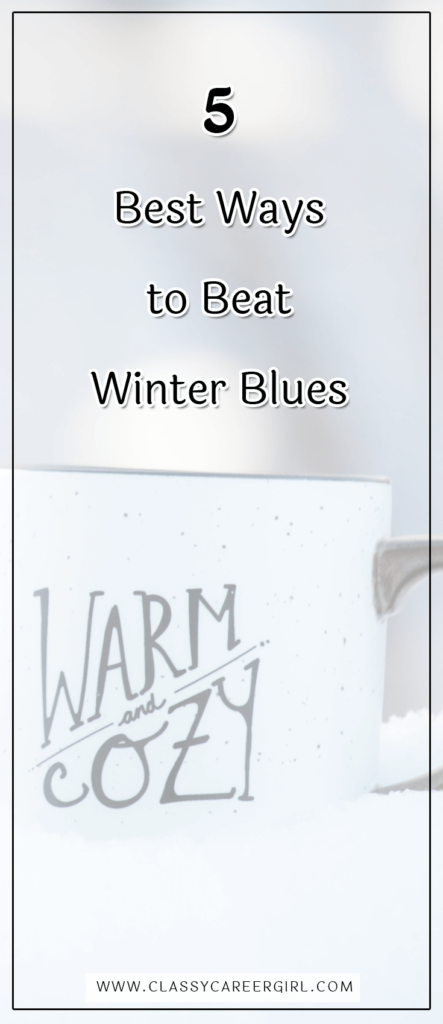 5 Best Ways to Beat Winter Blues