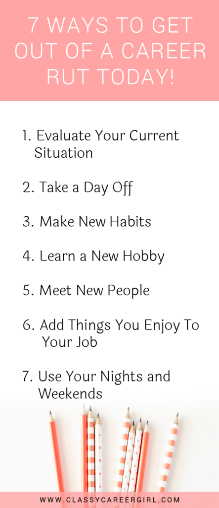7 Ways To Get Out of a Career Rut TODAY list