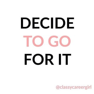 decide to go for it mantras