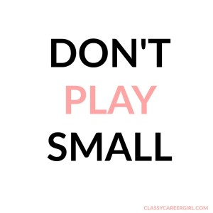 don't play small mantras