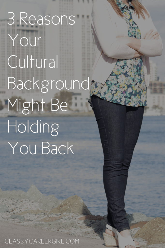 3 Reasons Your Cultural Background Might Be Holding You Back