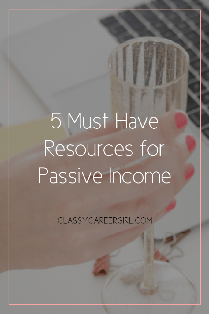 5 Must Have Resources for Passive Income