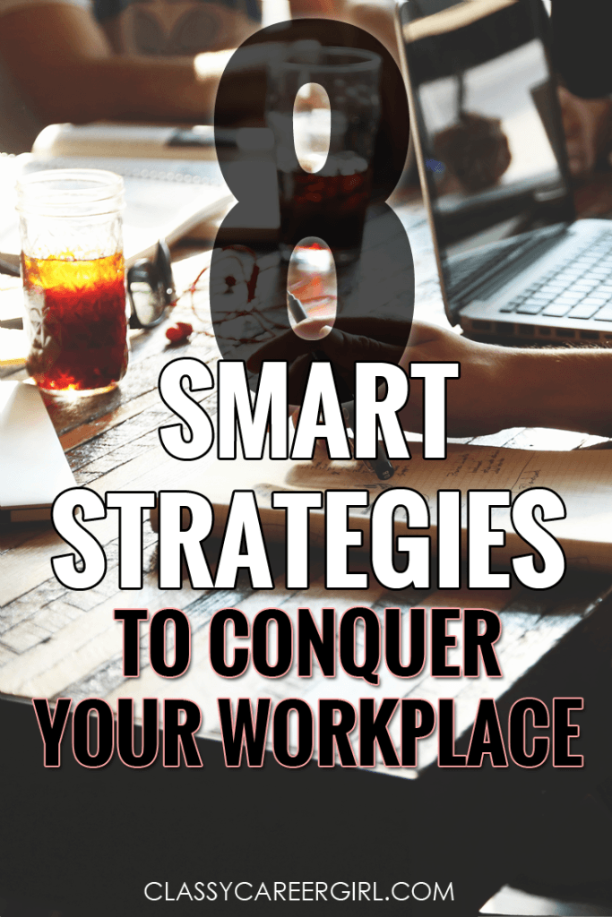 8 Smart Strategies to Conquer Your Workplace