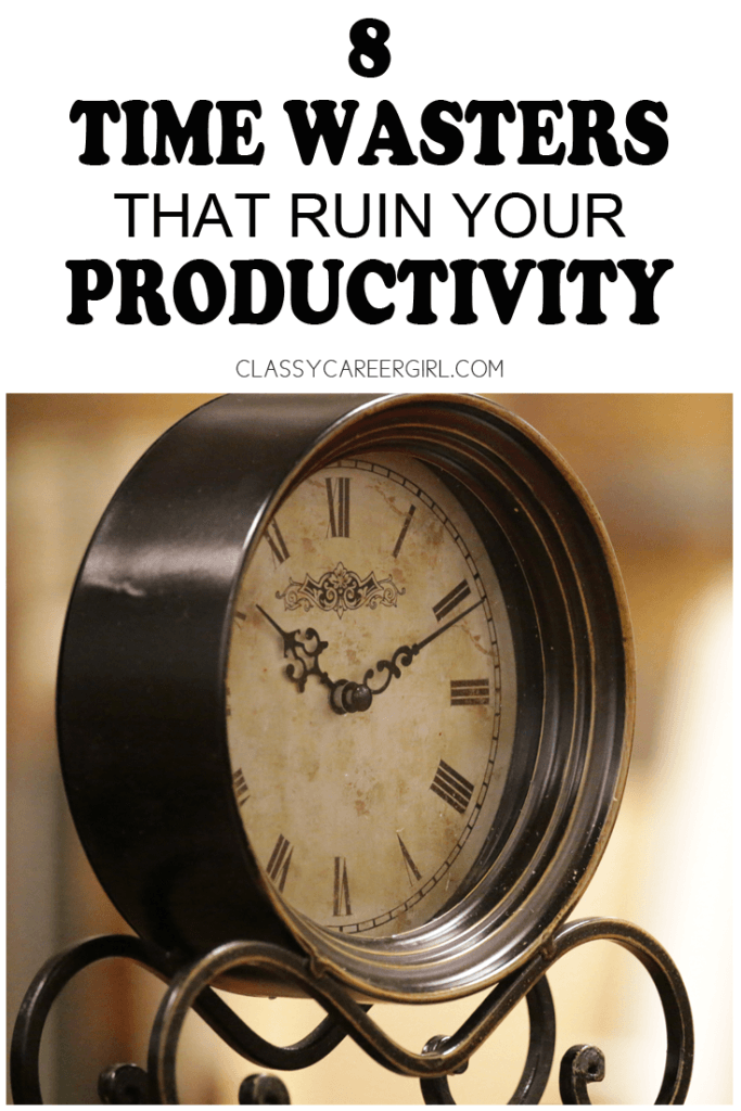 8 Time Wasters that Ruin Your Productivity
