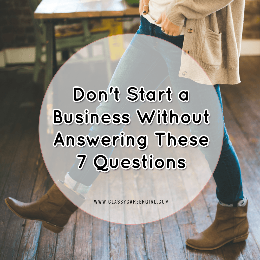 Don't Start a Business Without Answering These 7 Questions
