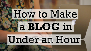 How to make a blog in under an hour youtube