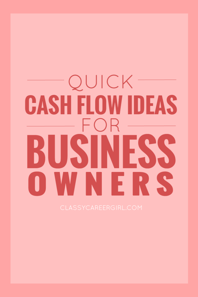 Quick Cash Flow Ideas For Business Owners