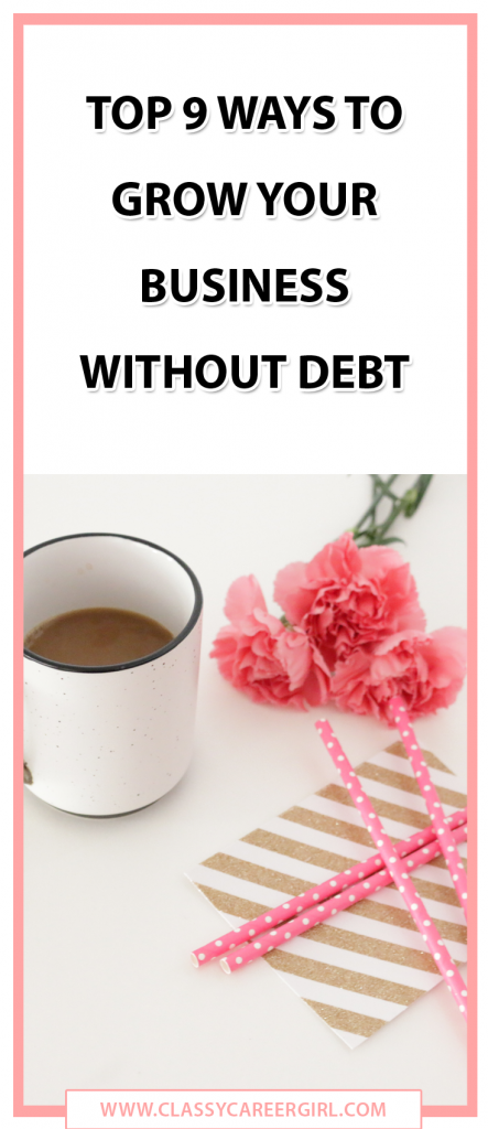 The Top 9 Ways to Grow Your Business Without Debt
