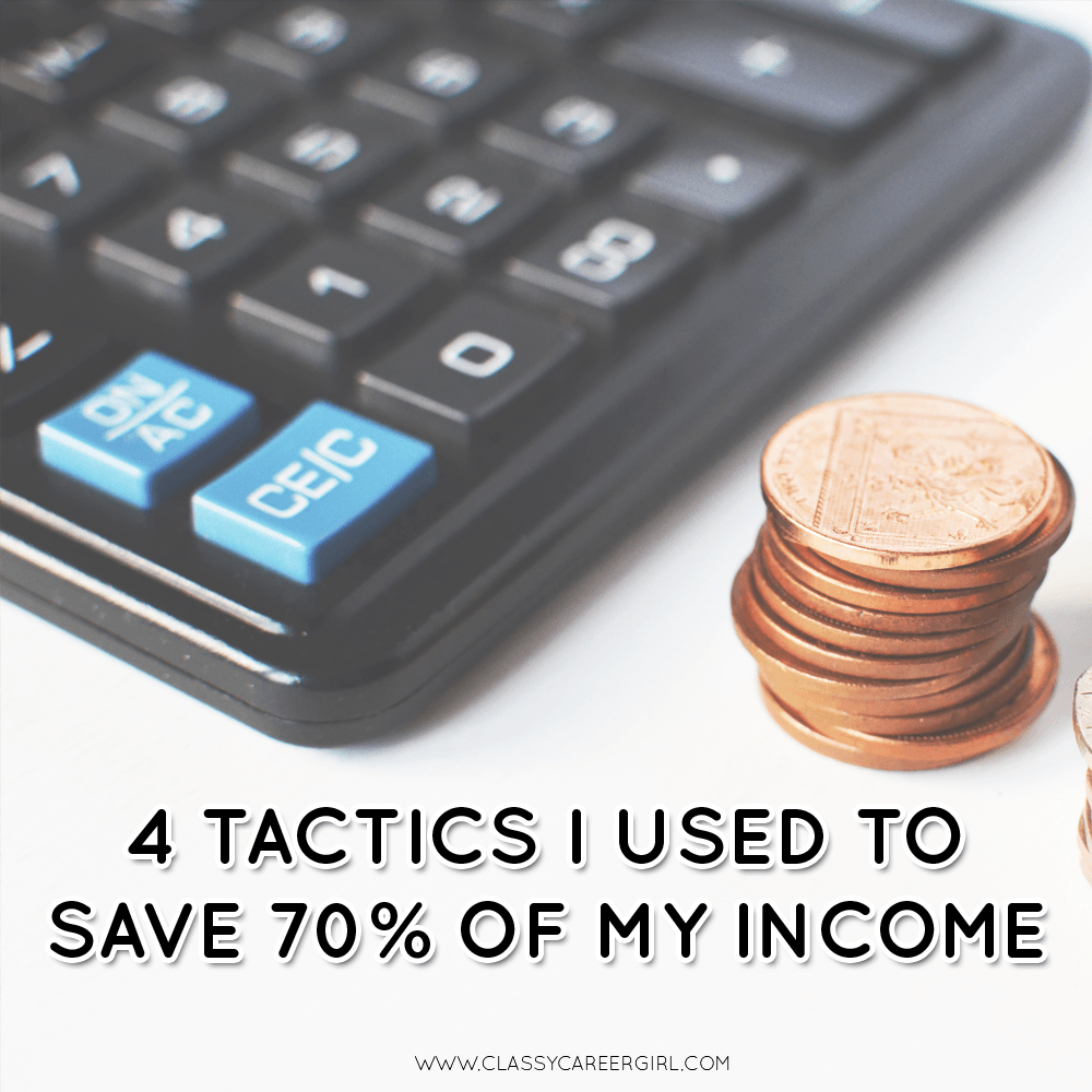 4 Tactics I Used to Save 70% of My Income