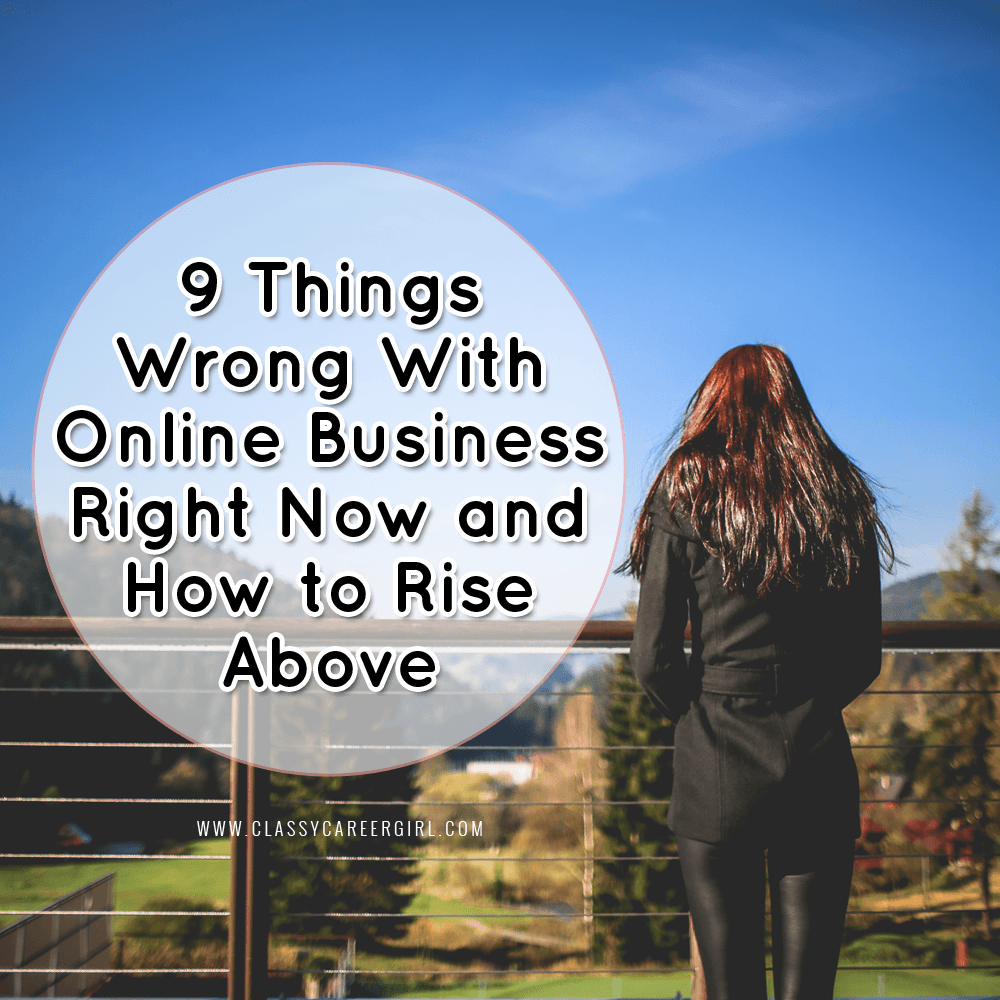 9 Things Wrong With Online Business Right Now and How to Rise Above