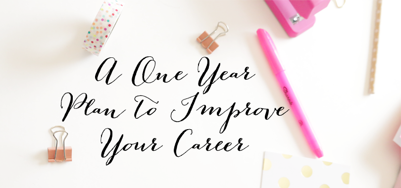 A One Year Plan to Improve Your Career