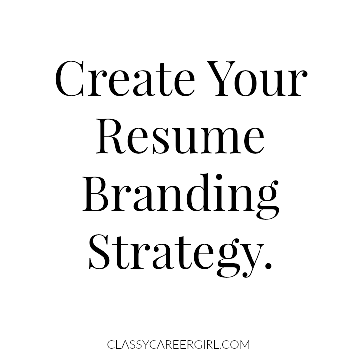 How To Create A Resume Branding Strategy Classy Career Girl