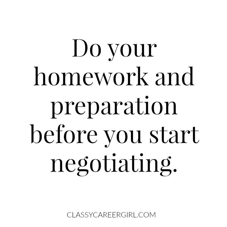Do your homework and preparation before you start negotiating.