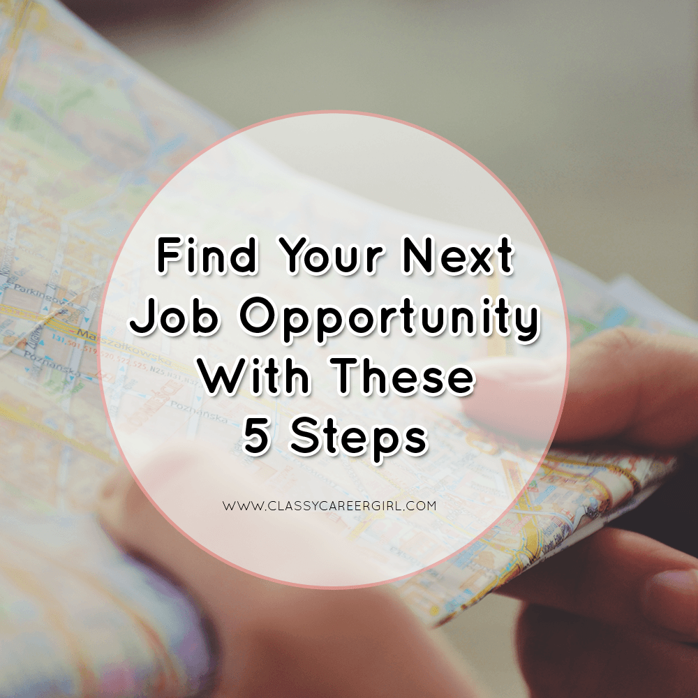 Find Your Next Job Opportunity With These 5 Steps