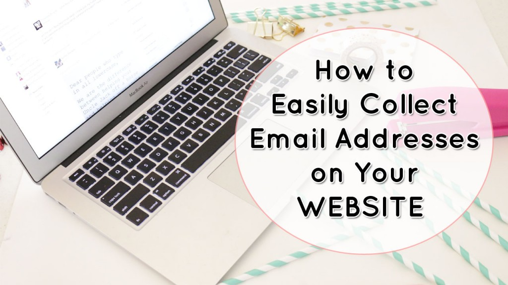 How to Easily Collect Email Addresses on Your Website