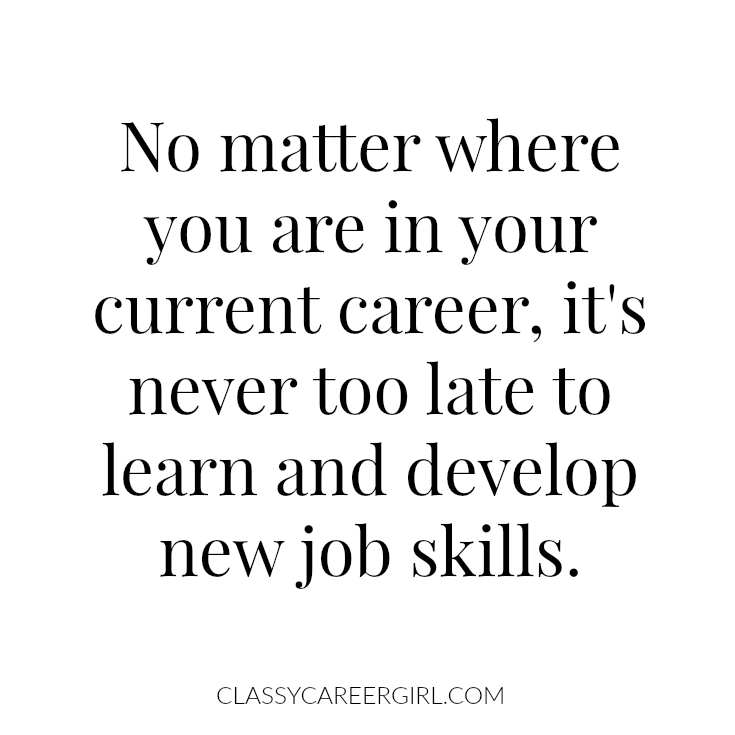 Learn and Develop new job skills