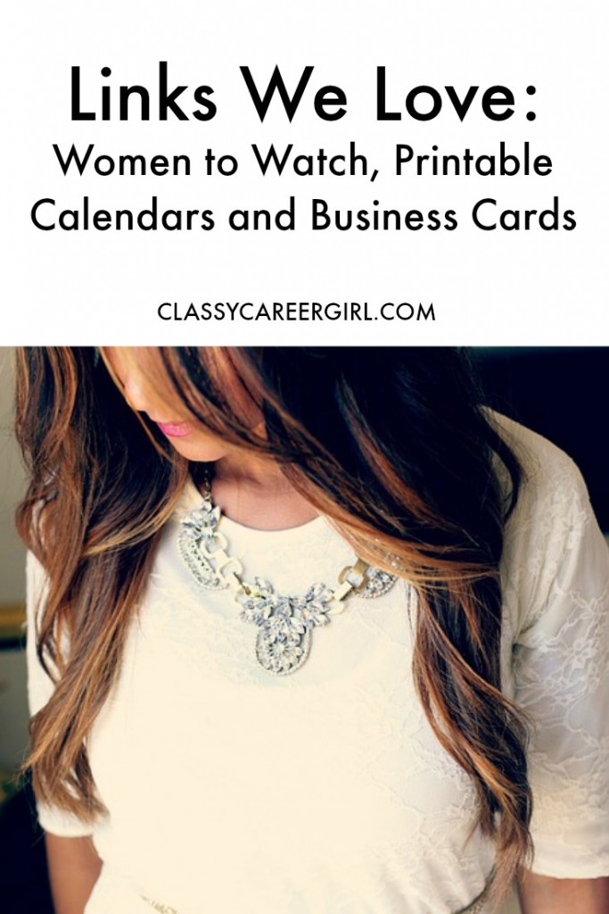 Links We Love Women to Watch, Printable Calendars and Business Cards