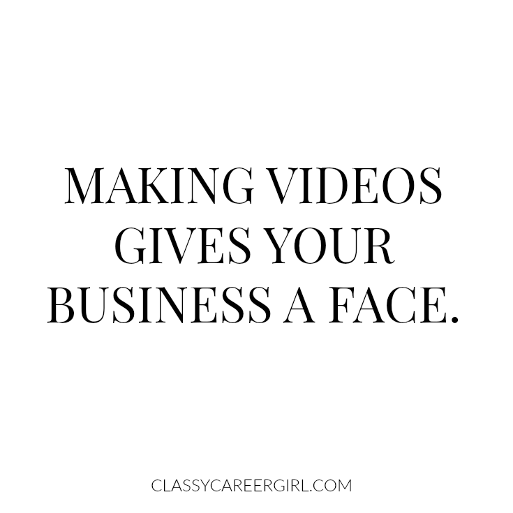 Making videos gives your business a face.